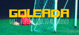 GOLEADA – Gli Europei di Calcio al Chiosco