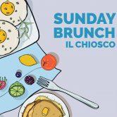 SUNDAY BRUNCH ogni domenica al Chiosco