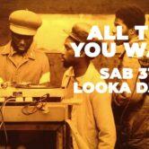 All that you Want – Looka Dj Set